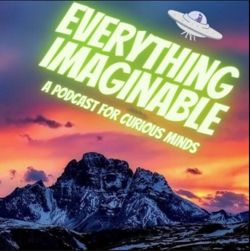 Everything Imaginable Podcast